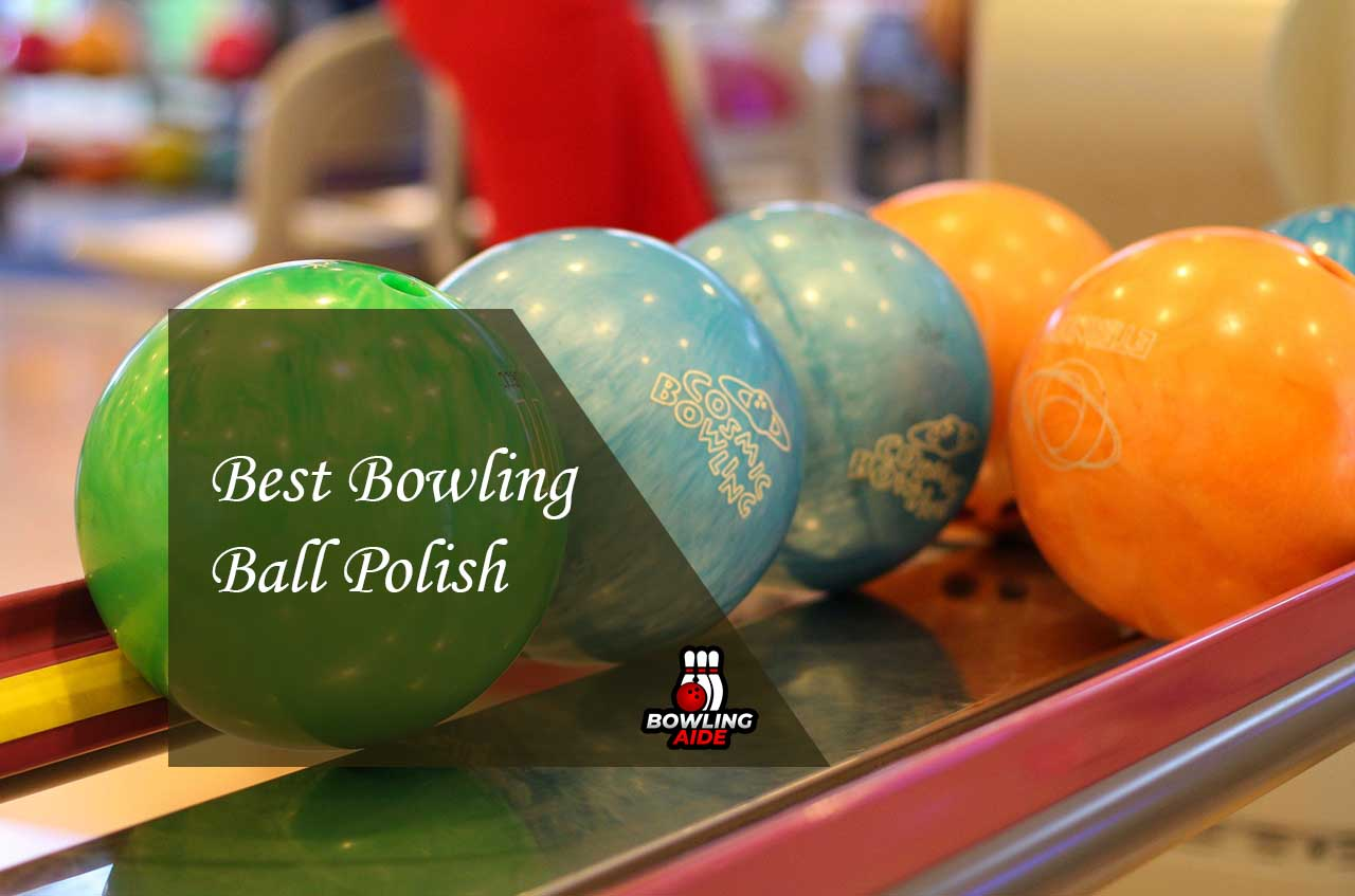 Best Bowling Ball Polish