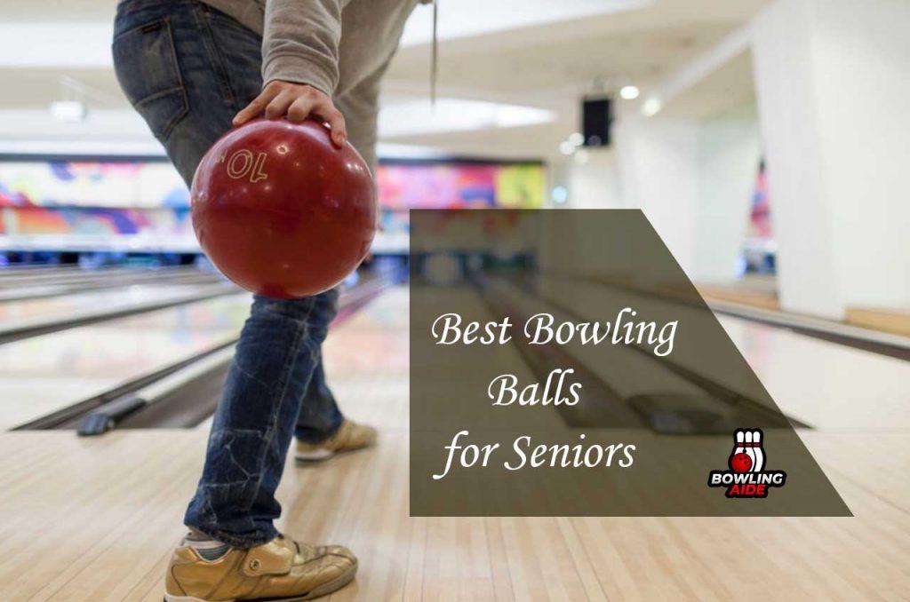 Best bowling balls for seniors