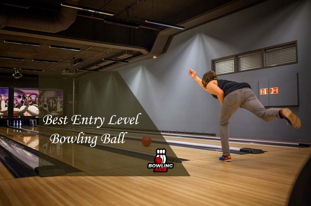 Best Entry Level Bowling Ball