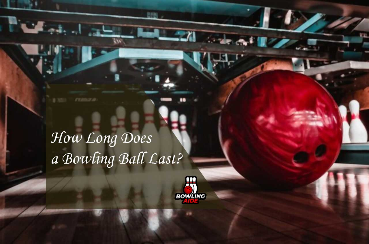 How Long Does a Bowling Ball Last